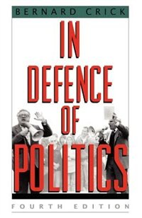 Book In Defense Of Politics by Bernard Crick