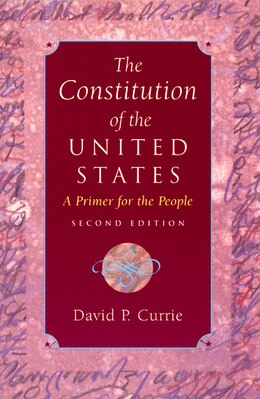Book The Constitution Of The United States: A Primer for the People by David P. Currie
