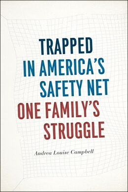 Book Trapped In America's Safety Net: One Family's Struggle by Andrea Louise Campbell