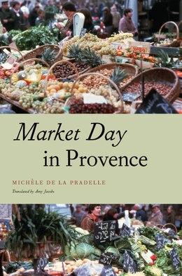 Book Market Day In Provence by Michèle De La Pradelle