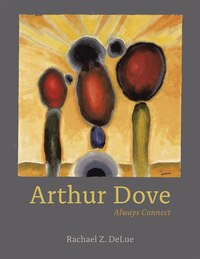 Arthur Dove: Always Connect