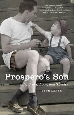 Book Prospero's Son: Life, Books, Love, And Theater by Seth Lerer