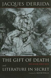 Book The Gift of Death, Second Edition & Literature in Secret by Jacques Derrida