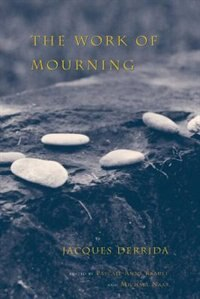 Book The Work Of Mourning by Jacques Derrida
