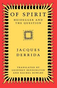 Book Of Spirit: Heidegger and the Question by Jacques Derrida