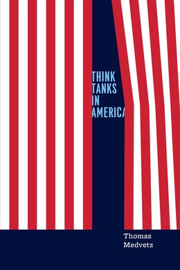 Book Think Tanks In America by Thomas Medvetz