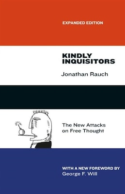 Book Kindly Inquisitors: The New Attacks On Free Thought, Expanded Edition by Jonathan Rauch