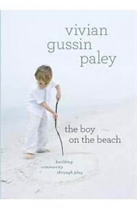 Book The Boy On The Beach: Building Community Through Play by Vivian Gussin Paley