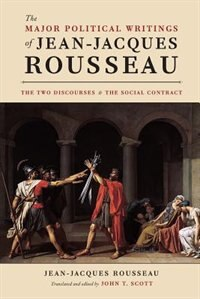 Book The Major Political Writings Of Jean-jacques Rousseau: The Two Discourses And The Social Contract by Jean-jacques Rousseau