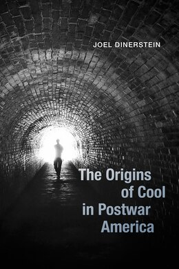 Book The Origins Of Cool In Postwar America by Joel Dinerstein