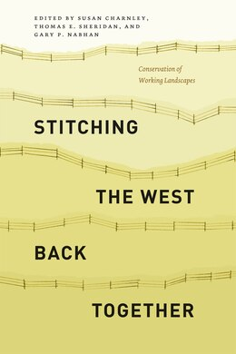 Book Stitching The West Back Together: Conservation Of Working Landscapes by Susan Charnley