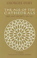Book The Age Of The Cathedrals: Art and Society, 980-1420 by Georges Duby