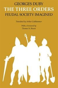 Book The Three Orders: Feudal Society Imagined by Georges Duby