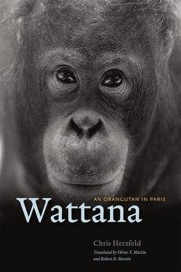 Book Wattana: An Orangutan In Paris by Chris Herzfeld