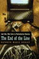 The End Of The Line: Lost Jobs, New Lives in Postindustrial America