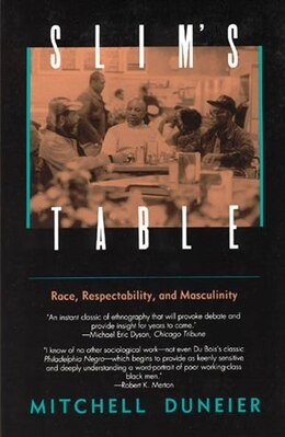 Book Slim's Table: Race, Respectability, and Masculinity by Mitchell Duneier