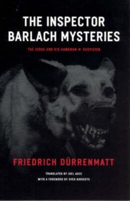 Book The Inspector Barlach Mysteries: The Judge And His Hangman And Suspicion by Friedrich Dürrenmatt