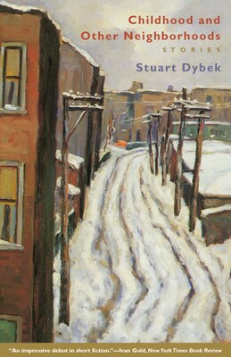 Book Childhood And Other Neighborhoods: Stories by Stuart Dybek