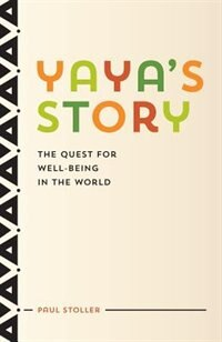 Book Yaya's Story: The Quest For Well-being In The World by Paul Stoller