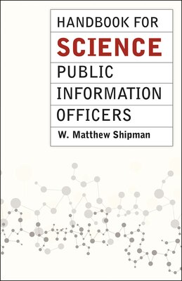 Book Handbook For Science Public Information Officers by W. Matthew Shipman