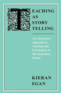 Book Teaching as Story Telling by Kieran Egan