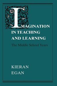Book Imagination in Teaching and Learning by Kieran Egan