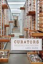 Curators: Behind The Scenes Of Natural History Museums