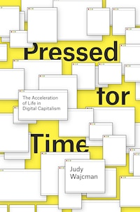 Pressed For Time: The Acceleration Of Life In Digital Capitalism