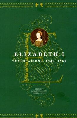 Book Elizabeth I: Translations, 1544-1589 by Elizabeth I
