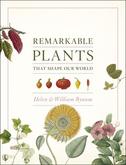 Book Remarkable Plants That Shape Our World by Helen Bynum