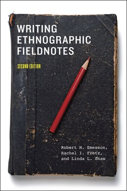 Book Writing Ethnographic Fieldnotes, Second Edition by Robert M. Emerson