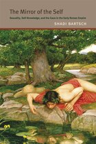 The Mirror Of The Self: Sexuality, Self-knowledge, And The Gaze In The Early Roman Empire