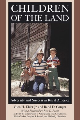 Book Children Of The Land: Adversity And Success In Rural America by Glen H. Elder