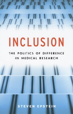 Book Inclusion: The Politics of Difference in Medical Research by Steven Epstein