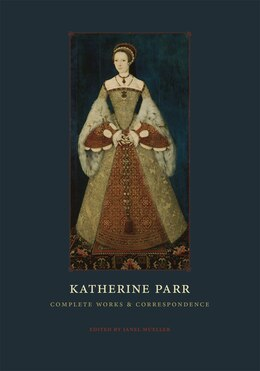 Book Katherine Parr: Complete Works And Correspondence by Katherine Parr