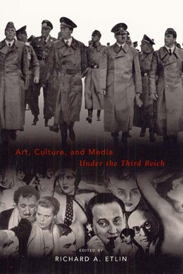 Book Art, Culture, And Media Under The Third Reich by Richard A. Etlin