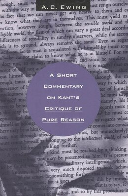 Book A Short Commentary On Kant's Critique Of Pure Reason by A. C. Ewing