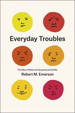 Book Everyday Troubles: The Micro-politics Of Interpersonal Conflict by Robert M. Emerson