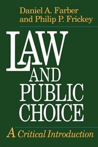 Book Law And Public Choice: A Critical Introduction by Philip P. Frickey