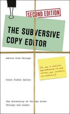 Book The Subversive Copy Editor, Second Edition: Advice From Chicago (or, How To Negotiate Good… by Carol Fisher Saller