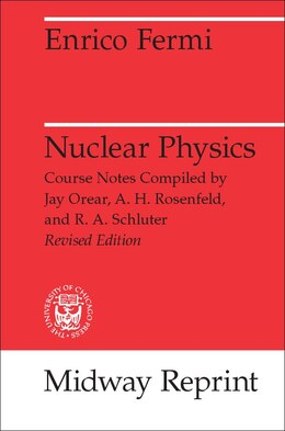 Book Nuclear Physics: A Course Given by Enrico Fermi at the University of Chicago by Enrico Fermi