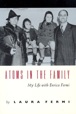 Book Atoms In The Family: My Life with Enrico Fermi by Laura Fermi