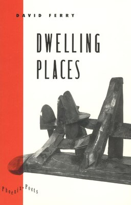 Book Dwelling Places: Poems and Translations by David Ferry