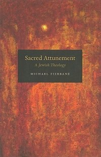 Book Sacred Attunement: A Jewish Theology by Michael Fishbane