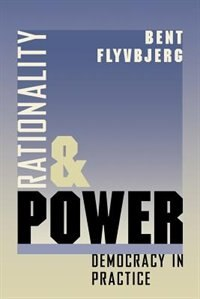 Book Rationality And Power: Democracy in Practice by Bent Flyvbjerg