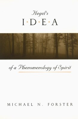 Book Hegel's Idea Of A Phenomenology Of Spirit by Michael N. Forster