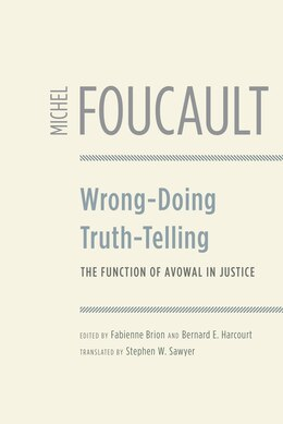 Book Wrong-Doing, Truth-Telling: The Function of Avowal in Justice by Michel Foucault