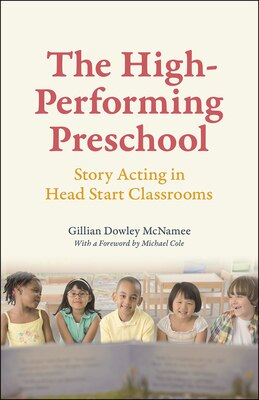 Book The High-performing Preschool: Story Acting In Head Start Classrooms by Gillian Dowley Mcnamee