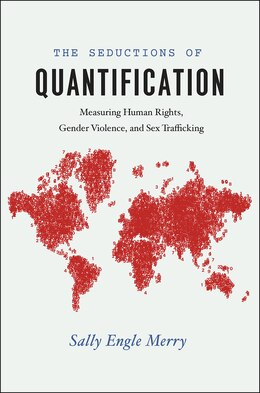 Book The Seductions Of Quantification: Measuring Human Rights, Gender Violence, And Sex Trafficking by Sally Engle Merry