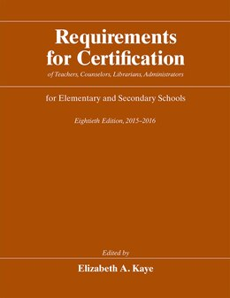 Book Requirements For Certification Of Teachers, Counselors, Librarians, Administrators For Elementary… by Elizabeth A. Kaye